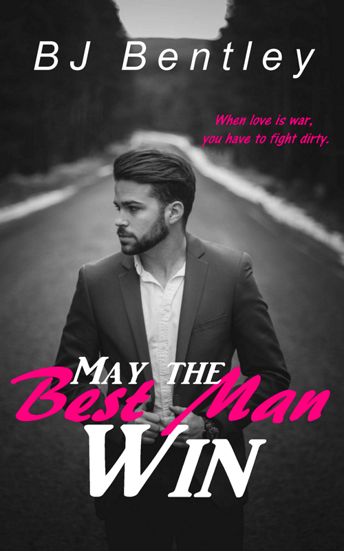 May The Best Man Win by BJ Bentley